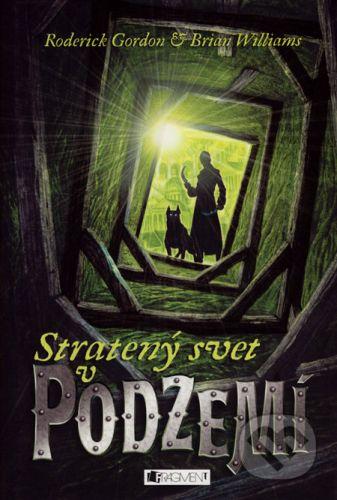 Roderick Gordon: Stratený svet v podzemí cena od 279 Kč