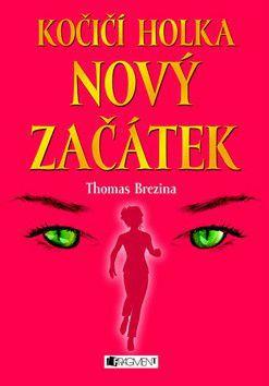 Thomas Brezina: Kočičí holka Nový začátek cena od 99 Kč