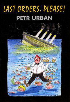 Petr Urban: Last Orders, Please! cena od 0 Kč