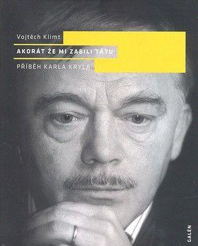 Vojtěch Klimt: Akorát že mi zabili tátu cena od 0 Kč