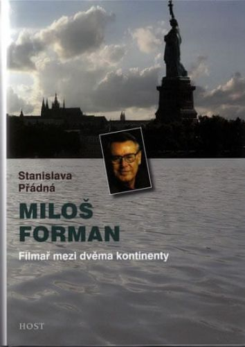 Stanislava Přádná: Miloš Forman - Filmař mezi dvěma kontinenty cena od 181 Kč