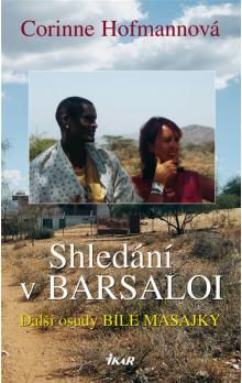 Corinne Hofmann: Shledání v Barsaloi cena od 182 Kč