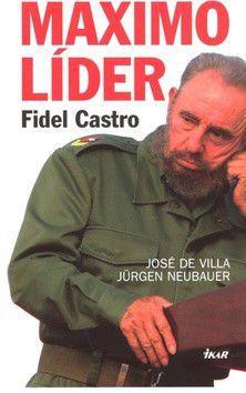 José De Villa, Jürgen Neubauer: Máximo Líder - Fidel Castro cena od 0 Kč