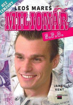 James Kent: Leoš Mareš - Milionář s.r.o. cena od 0 Kč