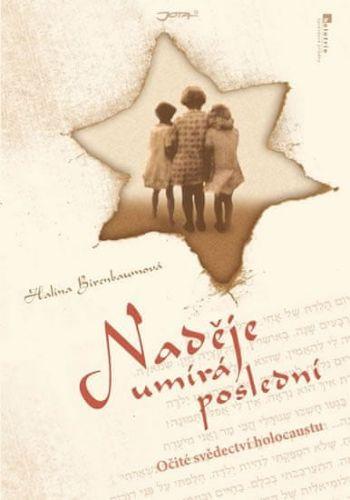 Halina Birenbaum: Naděje umírá poslední - Očité svědectví holocaustu cena od 198 Kč
