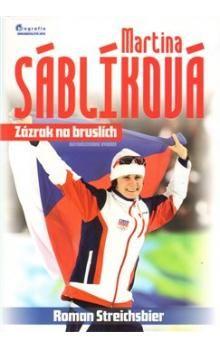 Roman Streichsbier: Martina Sáblíková - Zázrak na bruslích cena od 89 Kč