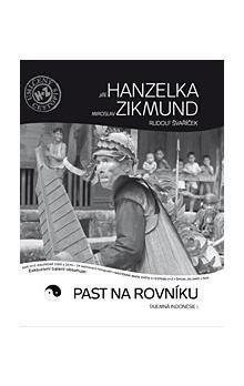 Jiří Hanzelka, Miroslav Zikmund: Past na rovníku cena od 1109 Kč