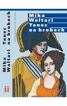 Mika Waltari, Petr Urban: Tanec na hrobech cena od 155 Kč