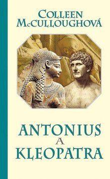 Colleen McCullough: Antonius a Kleopatra cena od 0 Kč