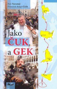 František Ringo Čech: Jako Čuk a Gek cena od 237 Kč