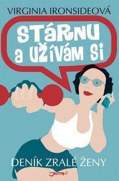 Virginia Ironside: Stárnu a užívám si cena od 0 Kč