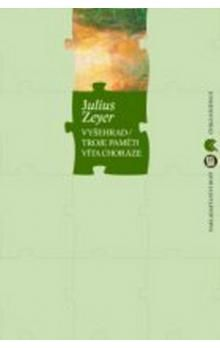 Julius Zeyer: Vyšehrad cena od 189 Kč