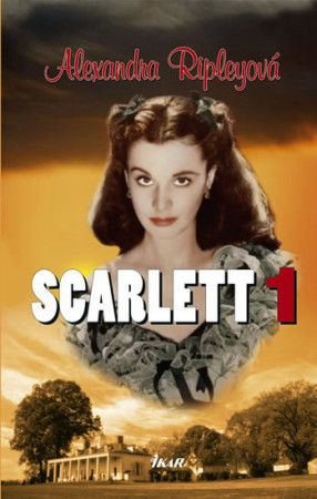 Alexandra Ripley: Scarlett 1 cena od 215 Kč