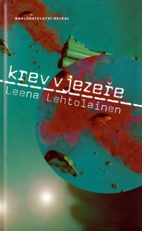 Leena Lehtolainen: Krev v jezeře cena od 186 Kč
