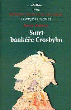 Barrie Roberts: Smrt bankéře Crosbyho cena od 197 Kč