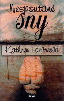 Kathryn Harvey: Nespoutané sny cena od 0 Kč