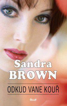 Sandra Brown: Odkud vane kouř cena od 223 Kč