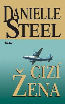 Danielle Steel: Cizí žena cena od 199 Kč