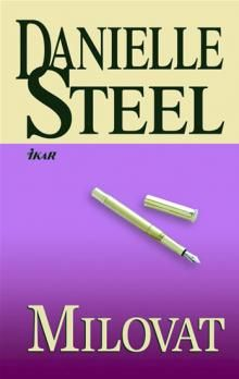 Danielle Steel: Milovat cena od 141 Kč