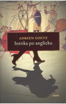 Adrien Goetz: Intrika po anglicku cena od 170 Kč