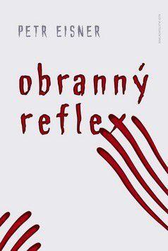 Petr Eisner: Obranný reflex (E-KNIHA) cena od 128 Kč