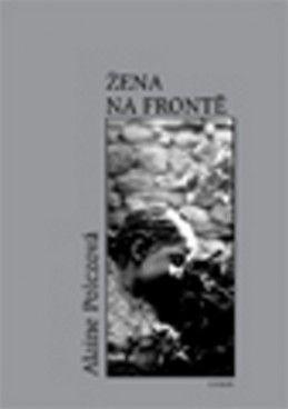 Alaine Polcz: Žena na frontě - Alaine Polcz cena od 188 Kč