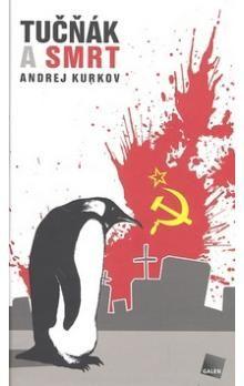 Andrey Kurkov: Tučňák a smrt cena od 204 Kč