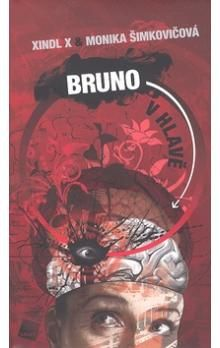 Xindl X, Monika Šimkovičová: Bruno v hlavě cena od 162 Kč