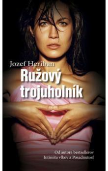 Jozef Heriban: Ružový trojuholník cena od 193 Kč