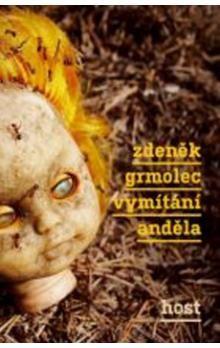 Zdeněk Grmolec: Vymítání anděla cena od 146 Kč