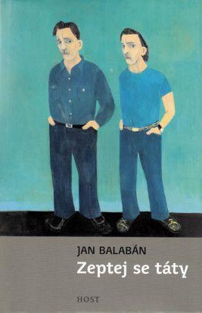 Jan Balabán: Zeptej se táty cena od 140 Kč