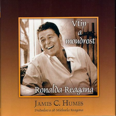 James C. Humes: Vtip a moudrost Ronalda Reagana cena od 150 Kč