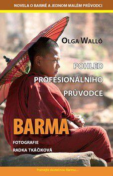 Olga Walló: Barma - Pohled profesionálního průvodce cena od 64 Kč