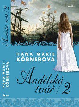Hana Marie Körnerová: Andělská tvář 2 cena od 183 Kč