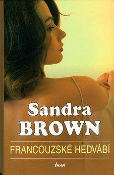 Sandra Brownová: Francouzské hedvábí cena od 0 Kč
