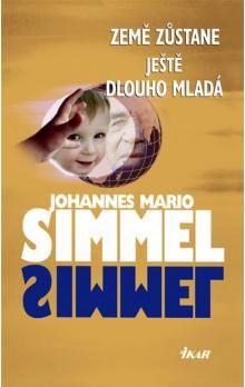 Johannes Mario Simmel: Země zůstane ještě dlouho mladá cena od 80 Kč