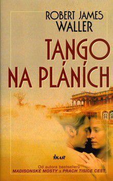Robert James Waller: Tango na pláních cena od 206 Kč