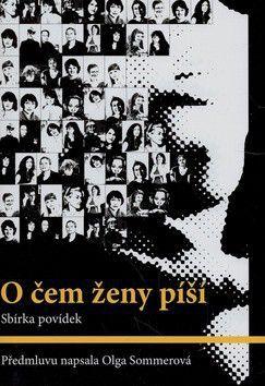 Kolektiv autorů: O čem ženy píší cena od 171 Kč