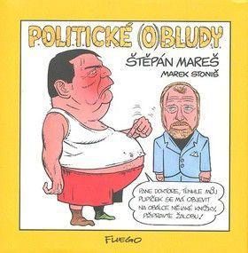 Štěpán Mareš, Marek Stoniš: Politické (o)bludy cena od 164 Kč