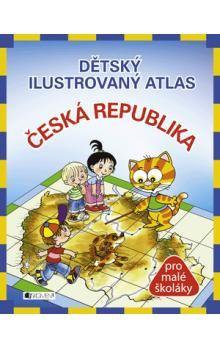 Antonín Šplíchal, Petra Fantová: Dětský ilustrovaný atlas - Česká republika cena od 131 Kč