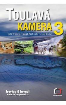 Iveta Toušlová: Toulavá kamera 3 cena od 194 Kč