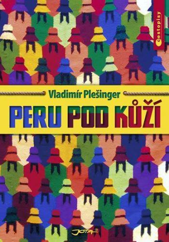 Vladimír Plešinger: Peru pod kůží cena od 188 Kč