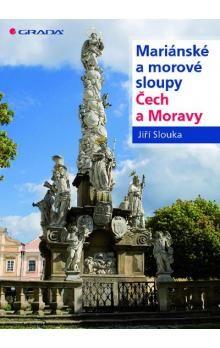 Jiří Slouka: Mariánské a morové sloupy Čech a Moravy cena od 125 Kč
