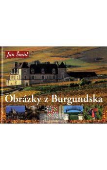 Jan Šmíd: Obrázky z Burgundska cena od 180 Kč