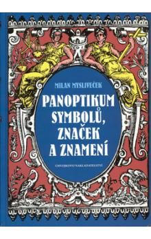 Milan Mysliveček: Panoptikum symbolů, značek a znamení cena od 130 Kč