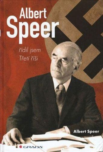 Albert Speer: Albert Speer - řídil jsem Třetí říši cena od 497 Kč
