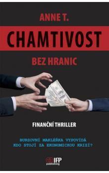Anne T.: Chamtivost bez hranic - Finanční thriller cena od 174 Kč