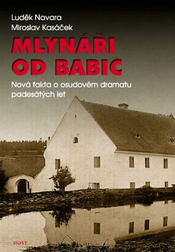 Luděk Navara, Miroslav Kasáček: Mlynáři od Babic cena od 205 Kč