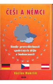 Makrlík Václav: Česi a Němci - Studie proveditelnosti společných dějin a budoucnosti cena od 191 Kč