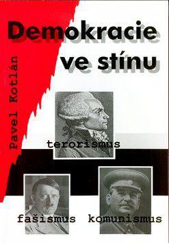 Pavel Kotlán: Demokracie ve stínu cena od 191 Kč